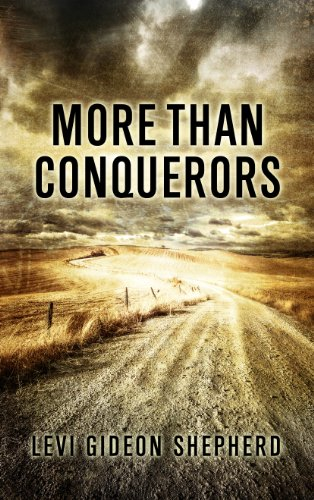 Bargain eBook Hunter: We Hunt for Free & Bargain eBooks So You Don't Have To! -- A HotZippy Website: Today's Readers for Tomorrow's Bestsellers! © -- Bargain eBook Hunter proudly presents: More Than Conquerors by Levi Shepherd!