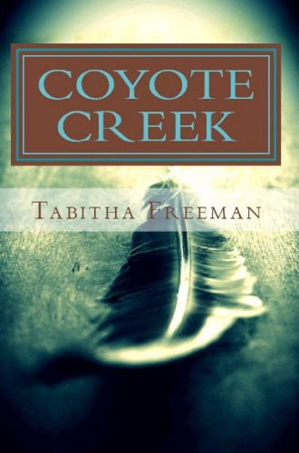 Bargain eBook Hunter: We Hunt for Free & Bargain eBooks So You Don't Have To! -- A HotZippy Website: Today's Readers for Tomorrow's Bestsellers! © -- Bargain eBook Hunter proudly presents: Coyote Creek by Tabitha Freeman!