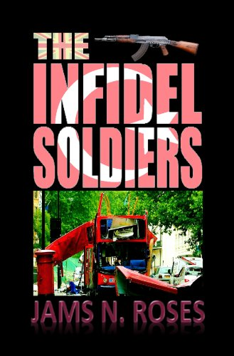 Bargain eBook Hunter: We Hunt for Free & Bargain eBooks So You Don't Have To! -- A HotZippy Website: Today's Readers for Tomorrow's Bestsellers! © -- Bargain eBook Hunter proudly presents: The Infidel Soldiers by Jams N. Roses!