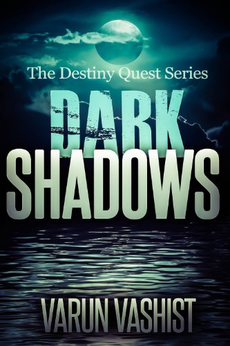 Bargain eBook Hunter: We Hunt for Free & Bargain eBooks So You Don't Have To! -- A HotZippy Website: Today's Readers for Tomorrow's Bestsellers! © -- Bargain eBook Hunter proudly presents: Dark Shadows (Book 1 of Destiny Quest Series) by VARUN VASHIST!