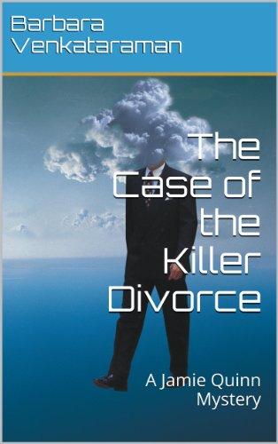 Bargain eBook Hunter: We Hunt for Free & Bargain eBooks So You Don't Have To! -- A HotZippy Website: Today's Readers for Tomorrow's Bestsellers! © -- Bargain eBook Hunter proudly presents: The Case of the Killer Divorce (A Jamie Quinn Mystery) by Barbara Venkataraman!