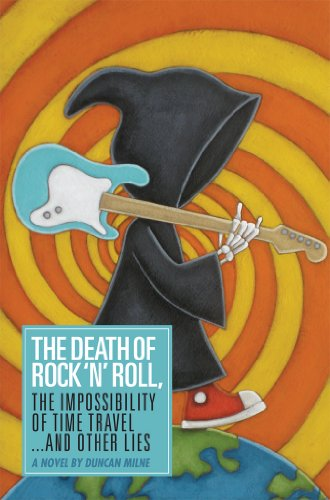 Bargain eBook Hunter: We Hunt for Free & Bargain eBooks So You Don't Have To! -- A HotZippy Website: Today's Readers for Tomorrow's Bestsellers! © -- Bargain eBook Hunter proudly presents: The Death of Rock 'n' Roll, The Impossibility of Time Travel and Other Lies by Duncan Milne!
