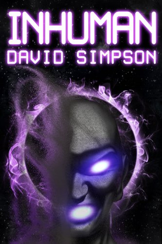 Bargain eBook Hunter: We Hunt for Free & Bargain eBooks So You Don't Have To! -- A HotZippy Website: Today's Readers for Tomorrow's Bestsellers! © -- Bargain eBook Hunter proudly presents: Inhuman (Post-Human Series) by David Simpson!
