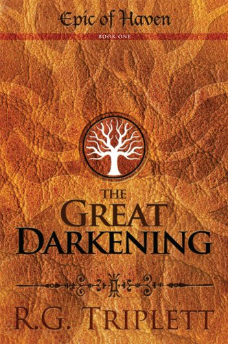 Bargain eBook Hunter: We Hunt for Free & Bargain eBooks So You Don't Have To! -- A HotZippy Website: Today's Readers for Tomorrow's Bestsellers! © -- Bargain eBook Hunter proudly presents: The Great Darkening (Epic of Haven Trilogy) by R.G. Triplett!