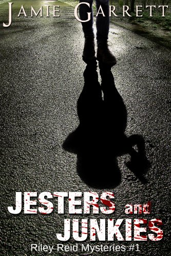 Bargain eBook Hunter: We Hunt for Free & Bargain eBooks So You Don't Have To! -- A HotZippy Website: Today's Readers for Tomorrow's Bestsellers! © -- Bargain eBook Hunter proudly presents: Jesters and Junkies - Book 1 (Riley Reid Mysteries) by Jamie Garrett!