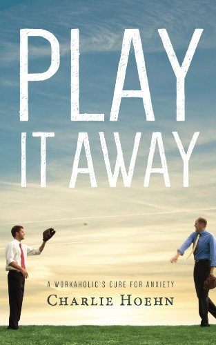 Bargain eBook Hunter: We Hunt for Free & Bargain eBooks So You Don't Have To! -- A HotZippy Website: Today's Readers for Tomorrow's Bestsellers! © -- Bargain eBook Hunter proudly presents: Play It Away: A Workaholic's Cure for Anxiety by Charlie Hoehn!