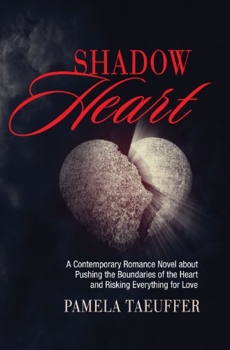 Bargain eBook Hunter: We Hunt for Free & Bargain eBooks So You Don't Have To! -- A HotZippy Website: Today's Readers for Tomorrow's Bestsellers! © -- Bargain eBook Hunter proudly presents: Shadow Heart: A Contemporary Romance Novel about Pushing the Boundaries of the Heart and Risking Everything for Love (Broken Bottle Series) by Pam Taeuffer!