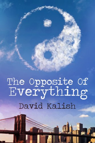 Bargain eBook Hunter: We Hunt for Free & Bargain eBooks So You Don't Have To! -- A HotZippy Website: Today's Readers for Tomorrow's Bestsellers! © -- Bargain eBook Hunter proudly presents: The Opposite of Everything by David Kalish!