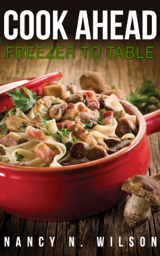 Bargain eBook Hunter: We Hunt for Free & Bargain eBooks So You Don't Have To! -- A HotZippy Website: Today's Readers for Tomorrow's Bestsellers! © -- Bargain eBook Hunter proudly presents: Cook Ahead: Freezer to Table by Nancy N Wilson!