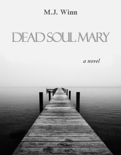 Bargain eBook Hunter: We Hunt for Free & Bargain eBooks So You Don't Have To! -- A HotZippy Website: Today's Readers for Tomorrow's Bestsellers! © -- Bargain eBook Hunter proudly presents: Dead Soul Mary: A Novel by M.J. Winn!