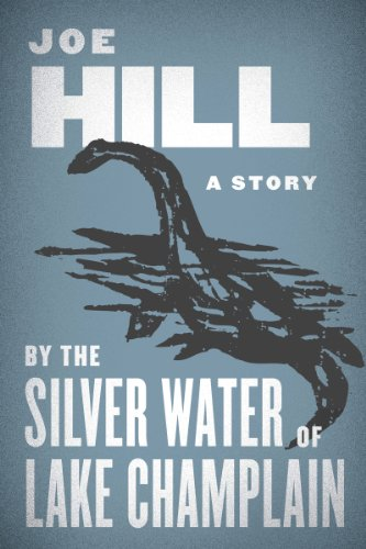 Bargain eBook Hunter: We Hunt for Free & Bargain eBooks So You Don't Have To! -- A HotZippy Website: Today's Readers for Tomorrow's Bestsellers! © -- Bargain eBook Hunter proudly presents: By the Silver Water of Lake Champlain by Joe Hill!