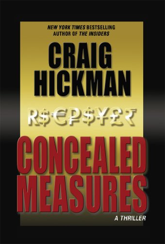 Bargain eBook Hunter: We Hunt for Free & Bargain eBooks So You Don't Have To! -- A HotZippy Website: Today's Readers for Tomorrow's Bestsellers! © -- Bargain eBook Hunter proudly presents: Concealed Measures: A Thriller (The Insiders Series) by Craig Hickman!