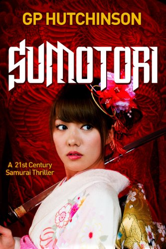 Bargain eBook Hunter: We Hunt for Free & Bargain eBooks So You Don't Have To! -- A HotZippy Website: Today's Readers for Tomorrow's Bestsellers! © -- Bargain eBook Hunter proudly presents: Sumotori: A 21st Century Samurai Thriller by GP Hutchinson!