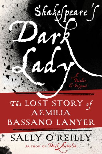 Bargain eBook Hunter: We Hunt for Free & Bargain eBooks So You Don't Have To! -- A HotZippy Website: Today's Readers for Tomorrow's Bestsellers! © -- Bargain eBook Hunter proudly presents: Shakespeare's Dark Lady: The Lost Story of Aemilia Bassano Lanyer by Sally O'Reilly!