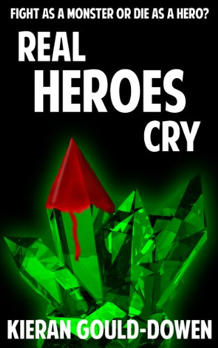 Bargain eBook Hunter: We Hunt for Free & Bargain eBooks So You Don't Have To! -- A HotZippy Website: Today's Readers for Tomorrow's Bestsellers! © -- Bargain eBook Hunter proudly presents: Real Heroes Cry by Kieran Gould-Dowen!