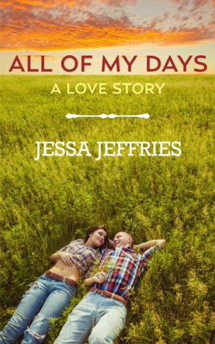 Bargain eBook Hunter: We Hunt for Free & Bargain eBooks So You Don't Have To! -- A HotZippy Website: Today's Readers for Tomorrow's Bestsellers! © -- Bargain eBook Hunter proudly presents: All of My Days (New Adult Contemporary Romance) (Garner-Willoughby Family) by Jessa Jeffries!
