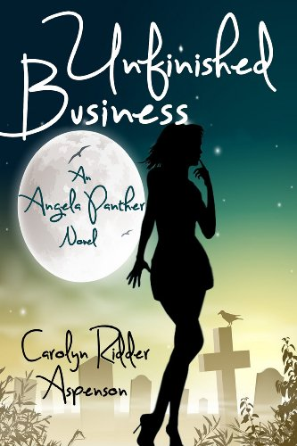 Bargain eBook Hunter: We Hunt for Free & Bargain eBooks So You Don't Have To! -- A HotZippy Website: Today's Readers for Tomorrow's Bestsellers! © -- Bargain eBook Hunter proudly presents: Unfinished Business (An Angela Panther Novel) by Carolyn Ridder Aspenson!