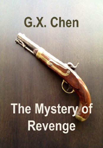 Bargain eBook Hunter: We Hunt for Free & Bargain eBooks So You Don't Have To! -- A HotZippy Website: Today's Readers for Tomorrow's Bestsellers! © -- Bargain eBook Hunter proudly presents: The Mystery of Revenge by G.X. Chen!