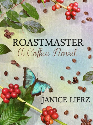 Bargain eBook Hunter: We Hunt for Free & Bargain eBooks So You Don't Have To! -- A HotZippy Website: Today's Readers for Tomorrow's Bestsellers! © -- Bargain eBook Hunter proudly presents: Roastmaster (A Coffee Novel) by Janice Lierz!