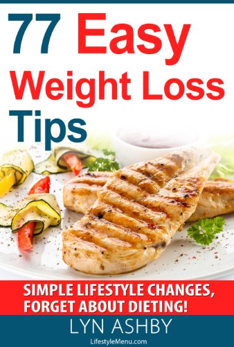 Bargain eBook Hunter: We Hunt for Free & Bargain eBooks So You Don't Have To! -- A HotZippy Website: Today's Readers for Tomorrow's Bestsellers! © -- Bargain eBook Hunter proudly presents: Easy Weight Loss Without Dieting: 77 Simple Lifestyle Changes to Lose Weight and be Healthier by Lyn Ashby!
