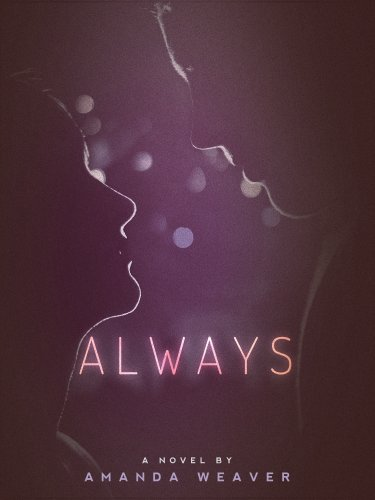 Bargain eBook Hunter: We Hunt for Free & Bargain eBooks So You Don't Have To! -- A HotZippy Website: Today's Readers for Tomorrow's Bestsellers! © -- Bargain eBook Hunter proudly presents: Always by Amanda Weaver!