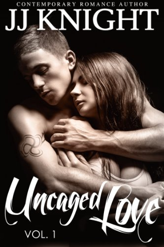 Bargain eBook Hunter: We Hunt for Free & Bargain eBooks So You Don't Have To! -- A HotZippy Website: Today's Readers for Tomorrow's Bestsellers! © -- Bargain eBook Hunter proudly presents: Uncaged Love #1: An MMA New Adult Contemporary Romance by JJ Knight!