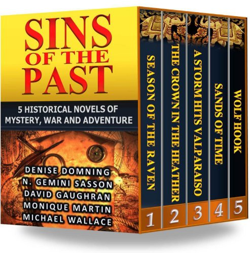 Bargain eBook Hunter: We Hunt for Free & Bargain eBooks So You Don't Have To! -- A HotZippy Website: Today's Readers for Tomorrow's Bestsellers! © -- Bargain eBook Hunter proudly presents: Sins of the Past: 5 Historical Novels of Mystery, War and Adventure by Denise Domning!