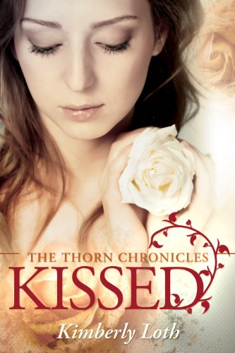 Bargain eBook Hunter: We Hunt for Free & Bargain eBooks So You Don't Have To! -- A HotZippy Website: Today's Readers for Tomorrow's Bestsellers! © -- Bargain eBook Hunter proudly presents: Kissed (The Thorn Chronicles) by Kimberly Loth!