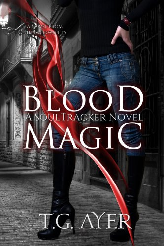 Bargain eBook Hunter: We Hunt for Free & Bargain eBooks So You Don't Have To! -- A HotZippy Website: Today's Readers for Tomorrow's Bestsellers! © -- Bargain eBook Hunter proudly presents: Blood Magic (SoulTracker #1) (The SoulTracker Series) by T.G. Ayer!