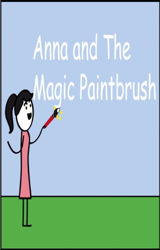 Bargain eBook Hunter: We Hunt for Free & Bargain eBooks So You Don't Have To! -- A HotZippy Website: Today's Readers for Tomorrow's Bestsellers! © -- Bargain eBook Hunter proudly presents: Anna and the Magic Paintbrush: ( Illustrated Book for ages 3-7. Teaches your children the value of kindness) (Beginner readers) (Bedtime story) by Chris Blackley!