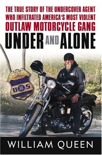 Bargain eBook Hunter: We Hunt for Free & Bargain eBooks So You Don't Have To! -- A HotZippy Website: Today's Readers for Tomorrow's Bestsellers! © -- Bargain eBook Hunter proudly presents: Under and Alone: The True Story of the Undercover Agent Who Infiltrated America's Most Violent Outlaw Motorcycle Gang by William Queen!