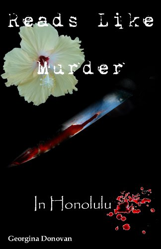 Bargain eBook Hunter: We Hunt for Free & Bargain eBooks So You Don't Have To! -- A HotZippy Website: Today's Readers for Tomorrow's Bestsellers! © -- Bargain eBook Hunter proudly presents: Reads Like Murder - In Honolulu by Georgina Donovan!