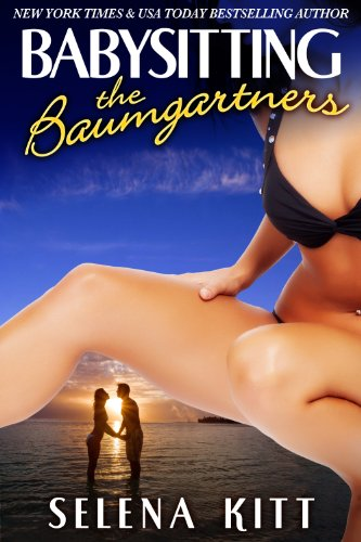 Bargain eBook Hunter: We Hunt for Free & Bargain eBooks So You Don't Have To! -- A HotZippy Website: Today's Readers for Tomorrow's Bestsellers! © -- Bargain eBook Hunter proudly presents: Babysitting the Baumgartners (The Baumgartners (menage threesome erotica)) by Selena Kitt!