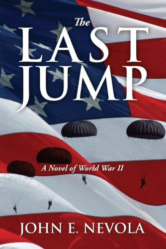 Bargain eBook Hunter: We Hunt for Free & Bargain eBooks So You Don't Have To! -- A HotZippy Website: Today's Readers for Tomorrow's Bestsellers! © -- Bargain eBook Hunter proudly presents: The Last Jump: A Novel of World War II by John E. Nevola!