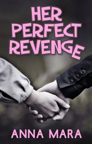 Bargain eBook Hunter: We Hunt for Free & Bargain eBooks So You Don't Have To! -- A HotZippy Website: Today's Readers for Tomorrow's Bestsellers! © -- Bargain eBook Hunter proudly presents: Her Perfect Revenge: A Laugh-Out-Loud Romantic Comedy by Anna Mara!