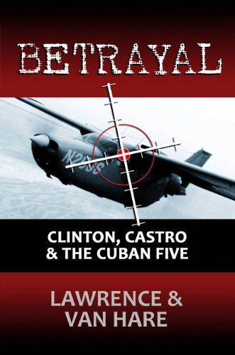 Bargain eBook Hunter: We Hunt for Free & Bargain eBooks So You Don't Have To! -- A HotZippy Website: Today's Readers for Tomorrow's Bestsellers! © -- Bargain eBook Hunter proudly presents: BETRAYAL: Clinton, Castro & The Cuban Five by Matt Lawrence!