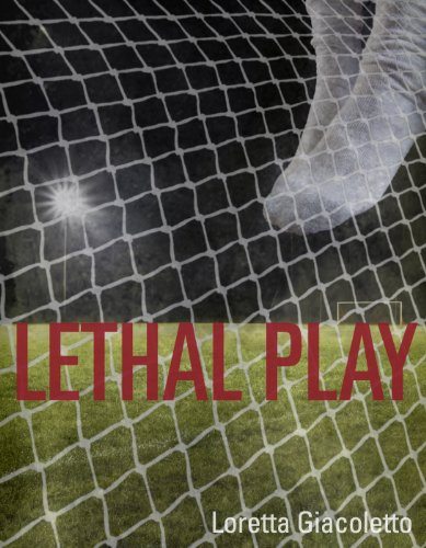 Bargain eBook Hunter: We Hunt for Free & Bargain eBooks So You Don't Have To! -- A HotZippy Website: Today's Readers for Tomorrow's Bestsellers! © -- Bargain eBook Hunter proudly presents: Lethal Play by Loretta Giacoletto!