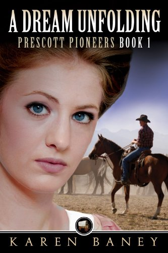 Bargain eBook Hunter: We Hunt for Free & Bargain eBooks So You Don't Have To! -- A HotZippy Website: Today's Readers for Tomorrow's Bestsellers! © -- Bargain eBook Hunter proudly presents: A Dream Unfolding (Prescott Pioneers) by Karen Baney!