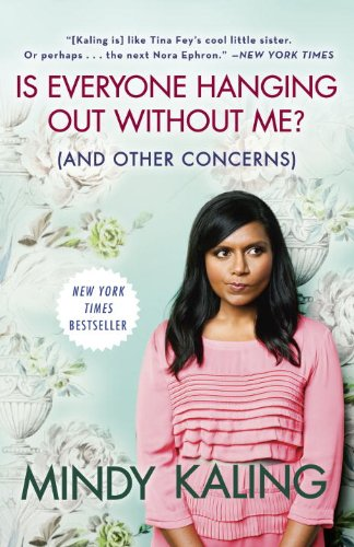 Bargain eBook Hunter: We Hunt for Free & Bargain eBooks So You Don't Have To! -- A HotZippy Website: Today's Readers for Tomorrow's Bestsellers! © -- Bargain eBook Hunter proudly presents: Is Everyone Hanging Out Without Me? (And Other Concerns) by Mindy Kaling!