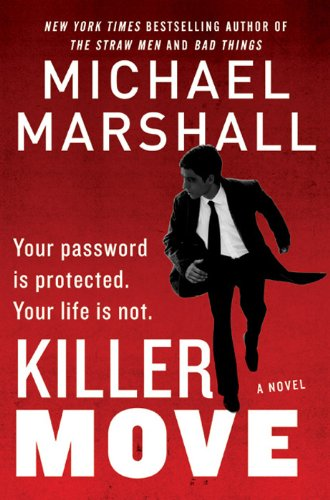Bargain eBook Hunter: We Hunt for Free & Bargain eBooks So You Don't Have To! -- A HotZippy Website: Today's Readers for Tomorrow's Bestsellers! © -- Bargain eBook Hunter proudly presents: Killer Move: A Novel by Michael Marshall!