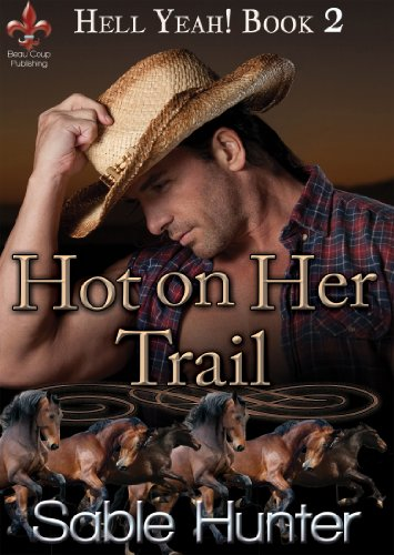 Bargain eBook Hunter: We Hunt for Free & Bargain eBooks So You Don't Have To! -- A HotZippy Website: Today's Readers for Tomorrow's Bestsellers! © -- Bargain eBook Hunter proudly presents: Hot on Her Trail (Hell Yeah!) by Sable Hunter!