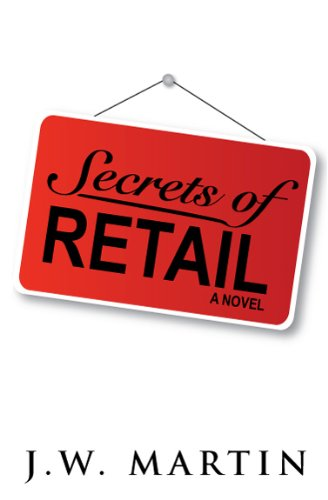 Bargain eBook Hunter: We Hunt for Free & Bargain eBooks So You Don't Have To! -- A HotZippy Website: Today's Readers for Tomorrow's Bestsellers! © -- Bargain eBook Hunter proudly presents: Secrets of Retail by J.W. Martin!