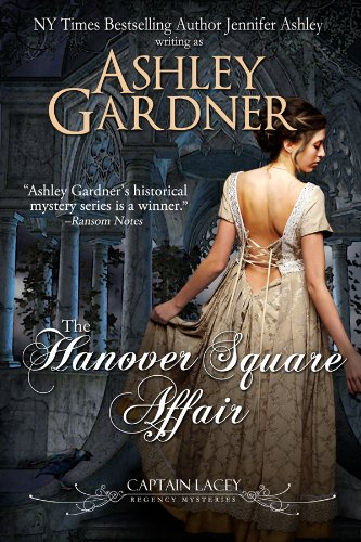 Bargain eBook Hunter: We Hunt for Free & Bargain eBooks So You Don't Have To! -- A HotZippy Website: Today's Readers for Tomorrow's Bestsellers! © -- Bargain eBook Hunter proudly presents: The Hanover Square Affair (Captain Lacey Regency Mysteries) by Ashley Gardner!
