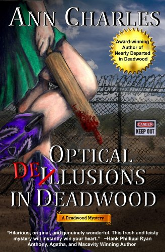 Bargain eBook Hunter: We Hunt for Free & Bargain eBooks So You Don't Have To! -- A HotZippy Website: Today's Readers for Tomorrow's Bestsellers! © -- Bargain eBook Hunter proudly presents: Optical Delusions in Deadwood (Deadwood Humorous Mystery) by Ann Charles!