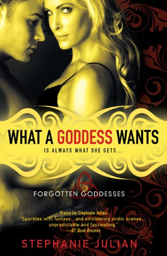 Bargain eBook Hunter: We Hunt for Free & Bargain eBooks So You Don't Have To! -- A HotZippy Website: Today's Readers for Tomorrow's Bestsellers! © -- Bargain eBook Hunter proudly presents: What a Goddess Wants (Forgotten Goddesses) by Stephanie Julian!