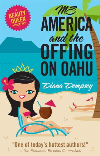 Bargain eBook Hunter: We Hunt for Free & Bargain eBooks So You Don't Have To! -- A HotZippy Website: Today's Readers for Tomorrow's Bestsellers! © -- Bargain eBook Hunter proudly presents: Ms America and the Offing on Oahu (Beauty Queen Mysteries #1) by Diana Dempsey!