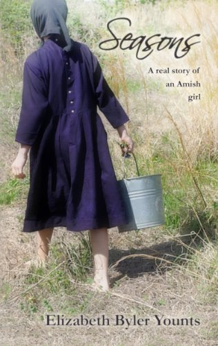 Bargain eBook Hunter: We Hunt for Free & Bargain eBooks So You Don't Have To! -- A HotZippy Website: Today's Readers for Tomorrow's Bestsellers! © -- Bargain eBook Hunter proudly presents: Seasons: A Real Story of an Amish Girl by Elizabeth Byler Younts!