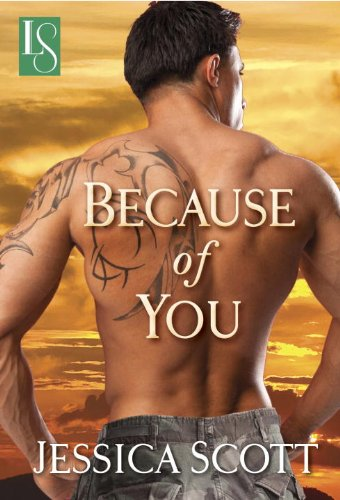 Bargain eBook Hunter: We Hunt for Free & Bargain eBooks So You Don't Have To! -- A HotZippy Website: Today's Readers for Tomorrow's Bestsellers! © -- Bargain eBook Hunter proudly presents: Because of You: A Loveswept Contemporary Military Romance (Coming Home) by Jessica Scott!