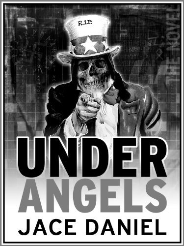 Bargain eBook Hunter: We Hunt for Free & Bargain eBooks So You Don't Have To! -- A HotZippy Website: Today's Readers for Tomorrow's Bestsellers! © -- Bargain eBook Hunter proudly presents: Under Angels by Jace Daniel!