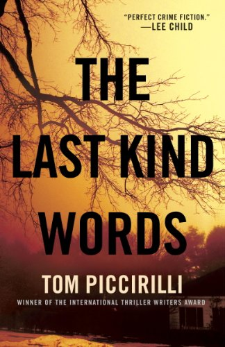Bargain eBook Hunter: We Hunt for Free & Bargain eBooks So You Don't Have To! -- A HotZippy Website: Today's Readers for Tomorrow's Bestsellers! © -- Bargain eBook Hunter proudly presents: The Last Kind Words: A Novel by Tom Piccirilli!